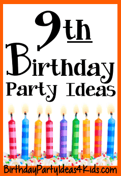 9th birthday party ideas for nine year old boys and girls