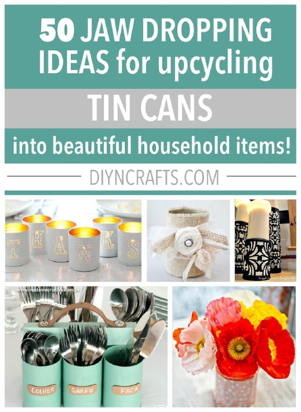 Tin can upcycling projects collage photo.